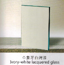 Ivory-white lacquered glass